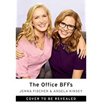 The Office BFFs: Tales of The Office from Two Best Friends Who Were There
