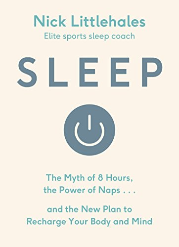 Download PDF Sleep - The Myth of 8 Hours, the Power of Naps... and the New Plan to Recharge Your Body and Mind
