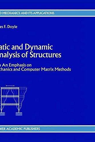 [(Static and Dynamic Analysis of Structures : With an Emphasis on Mechanics and Computer Matrix Methods)] [By (author) James F. Doyle] published on (September, 1991)