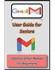 Gmail User Guide for Seniors: Updated Gmail Manual for Beginners