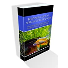 Beginners Guide to African Cichlid Success