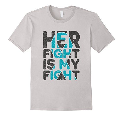 Ovarian Cancer Support (Mens Her Fight is My Fight Ovarian Cancer Support Awareness Shirt Large Silver)