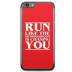 Loud Universe Run like Demogorgon is chasing iphone 6 plus Case Stranger Things iphone 6 plus Cover with Transparent Edges