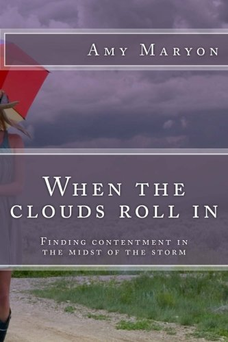 When the clouds roll in: Finding contentment in the midst of the storm