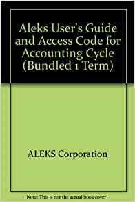 Aleks User S Guide And Access Code For Accounting Cycle Bundled 6 Week Aleks Corporation Corporation Aleks 9780072975321 Amazon Com Books