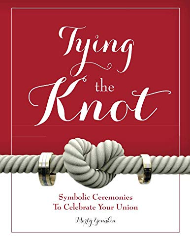 Tying The Knot: Symbolic Ceremonies To Celebrate Your -