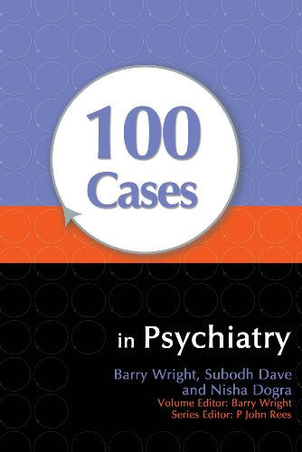100 Cases in Psychiatry (1st 2010) [Wright, Dave & Dogra]