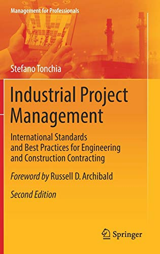 Industrial Project Management: International Standards and Best Practices for Engineering and Construction Contracting (Management for Professionals)