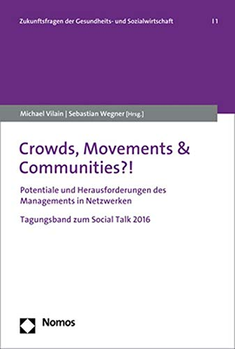 Crowds, Movements & Communities?!: Potenziale Und Herausforderungen Des Managements in Netzwerken