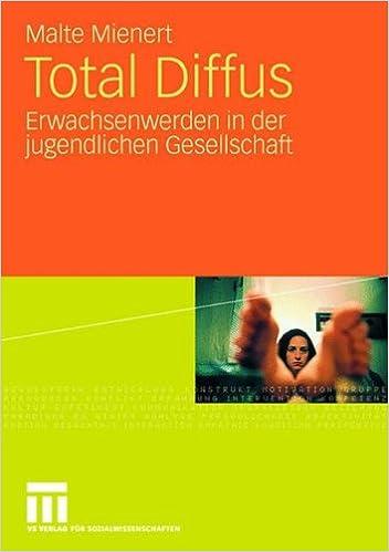 Book Total Diffus: Erwachsenwerden in der jugendlichen Gesellschaft
