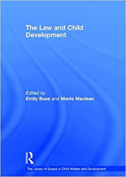 The Law and Child Development (The Library of Essays in Child Welfare and Development)