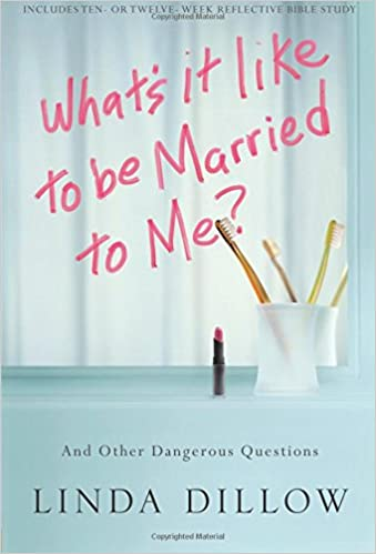 Whats It Like To Be Married To Me And Other Dangerous Questions