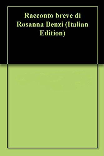 Racconto breve di Rosanna Benzi (Italian Edition)