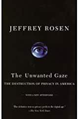 The Unwanted Gaze: The Destruction of Privacy in America Kindle Edition