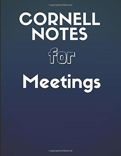 Cornell Notes For Meetings: Organized Note Taking For Meetings, Training and Business pdf epub