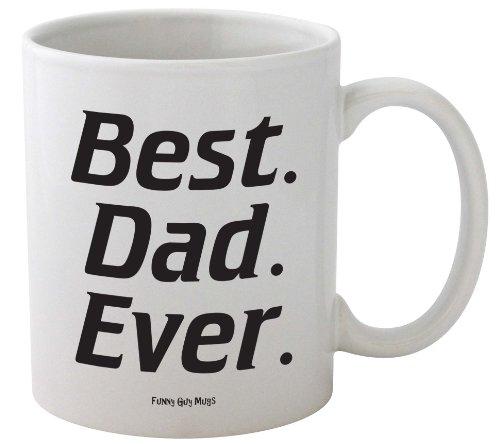 Funny Guy Mugs Best Dad Ever Ceramic Coffee Mug, White, 11-Ounce
