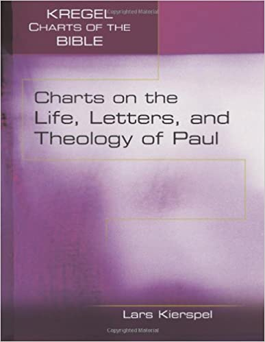 Charts on the Life and Letters of Paul (Kregel Charts of the Bible)