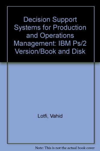 Decision Support Systems for Production and Operations Management: IBM Ps/2 Version/Book and Disk