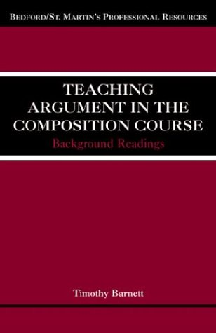 Teaching Argument in the Composition Course: Background Readings