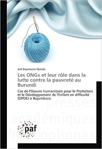 Amazon.fr - Les ONGs et leur role dans la lutte contre la pauvrete au  Burundi  Cas de l Oeuvre humanitaire pour la Protection et le developpement  de ... 0e8208fb3c93