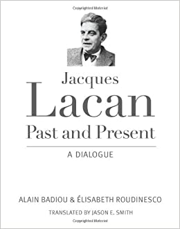 Jacques lacan past and present a dialogue alain badiou elisabeth jacques lacan past and present a dialogue 1793 free shipping fandeluxe Gallery