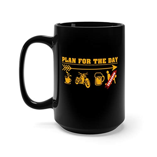 Motorcycle Biker Plan For The Day Adult Humor Tee Milk Mug Ceramic Cup 15oz Black