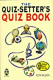 The Quiz-Setter's Quiz Book, Don Wilson, 0716020580