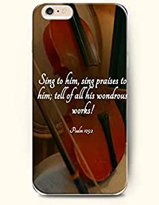 Case For Iphone 6 4.7Inch Cover Case,OOFIT Case For Iphone 6 4.7Inch Cover Hard Case **NEW** Case with the Design of sing to him, sing praises to him; tell of all his wondrous works psalm 105Case For Iphone 6 4.7Inch Cover (2014) Verizon, AT&T Sprint, T-mobile