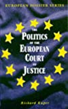 Politics of the European Court of Justice, Richard Kruper, 0749426071