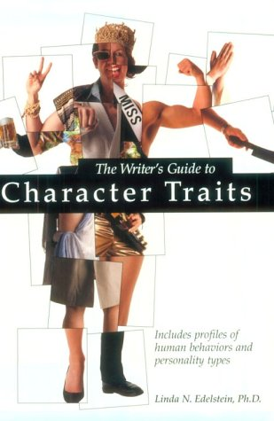 The Writer's Guide to Character Traits: Includes Profiles of Human Behaviors and Personality Types (Writer's Market Library)
