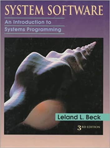 System Software: An Introduction to Systems Programming (3rd Edition)