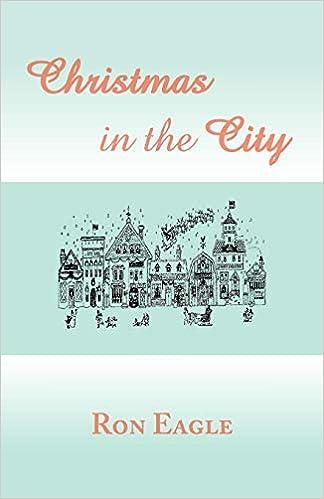 Christmas in the City: Amazon.es: Eagle, Ron: Libros en ...