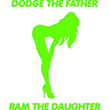Dodge the Father Ram the Daughter Car Truck Van SUV Window Laptop Ipad Wall Vinyl Decal Sticker (Lime Green)