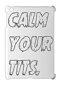 calm your tits. iPad mini - iPad mini 2 plastic case