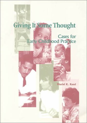 Giving It Some Thought: Cases for Early Childhood Practice (Naeyc Series)