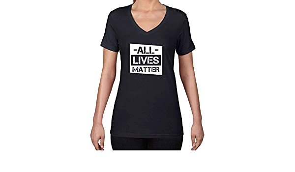 Amazon.com: AW Fashions All Lives Matter - Political Protest Womens V-Neck Shirt: Clothing