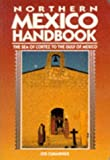 Northern Mexico Handbook: The Sea of Cortez to the Gulf of Mexico (1994)