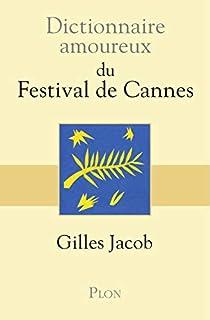 Dictionnaire amoureux du Festival de Cannes, Jacob, Gilles