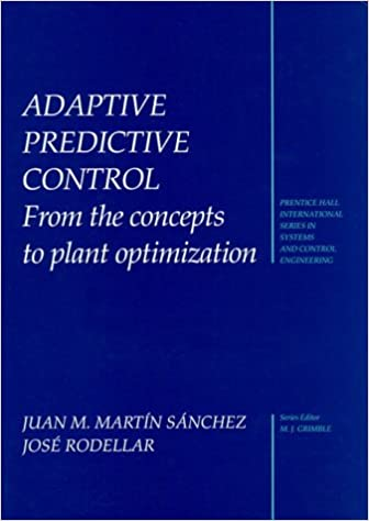 Read Adaptive Predictive Control: Industrial Plant Optimization (Prentice-Hall International Series in Systems and Control En) PDF, azw (Kindle), ePub