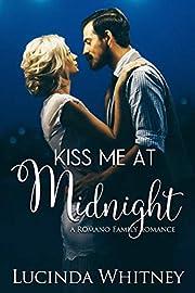 Kiss Me At Midnight (Romano Family Book 5)