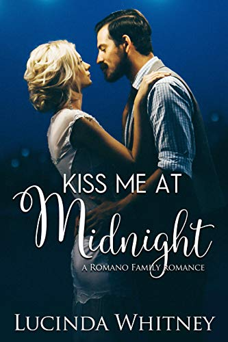 Kiss Me At Midnight (Romano Family Book 5) by [Whitney, Lucinda]