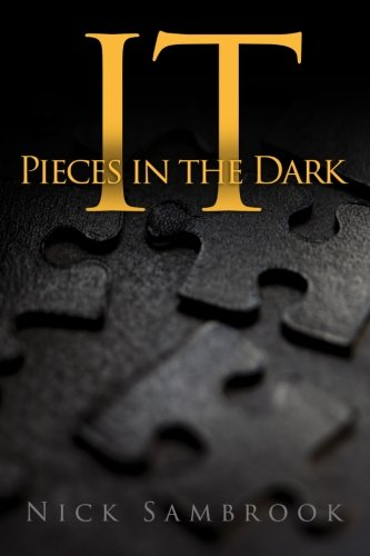 IT - Pieces in the Dark: IT - Pieces in the Dark (Volume 1) [Sambrook, Nick] (Tapa Blanda)