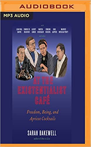 At the Existentialist Caf/é Being and Apricot Cocktails Freedom