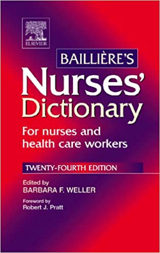 Download online Bailliere's Nurses' Dictionary: for nurses and health care workers, 24e PDF, azw (Kindle), ePub, doc, mobi