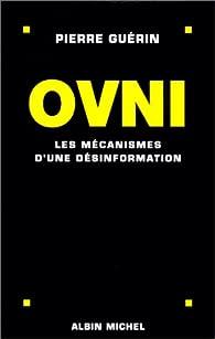 Ovnis : les mécanismes d'une désinformation par Pierre Guérin