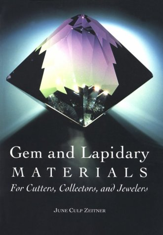 Gem and Lapidary Materials: For Cutters, Collectors, and Jewelers