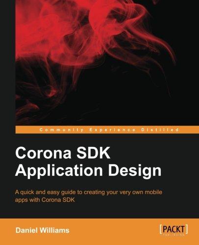 Corona SDK Application Design by Daniel Williams, Publisher : Packt Publishing