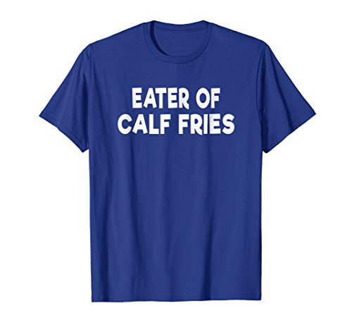 Calf Fries Shirt Funny Rocky Mountain Oysters Gift Tshirt