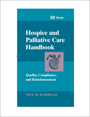 Hospice and Palliative Care Handbook: Quality, Compliance, and Reimbursement by Brand: Mosby