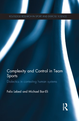 Complexity and Control in Team Sports: Dialectics in contesting human systems (Routledge Research in Sport and Exercise Science) Pdf